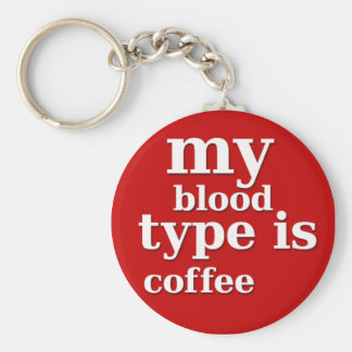 My Blood Type is Coffee Keychains