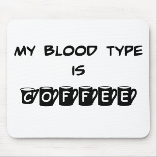My Blood Type is Coffee Mousepad