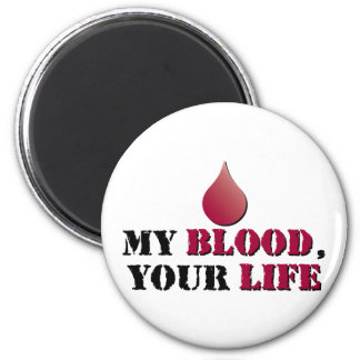 My blood - your life 2 inch round magnet