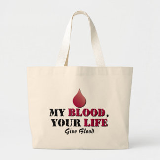 My blood - your life - Give Blood Tote Bags