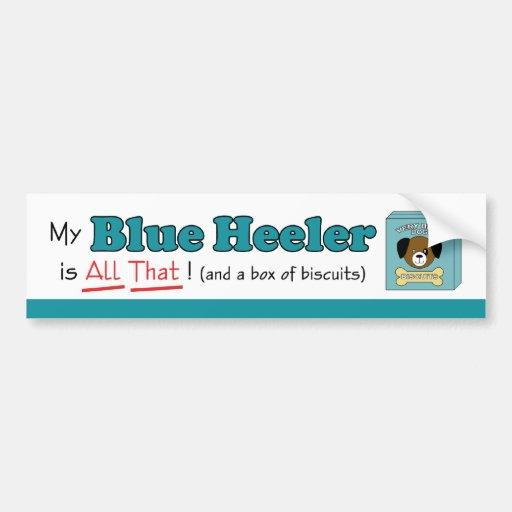 My Blue Heeler is All That! Car Bumper Sticker