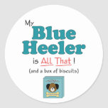 My Blue Heeler is All That! Classic Round Sticker