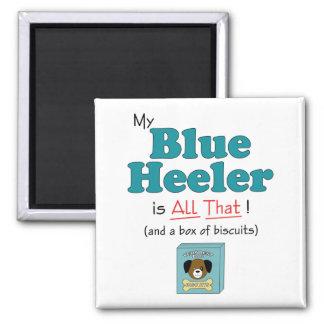 My Blue Heeler is All That! Fridge Magnet