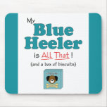My Blue Heeler is All That! Mouse Pad