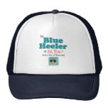 My Blue Heeler is All That! Trucker Hat