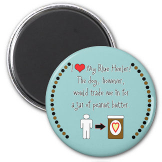 My Blue Heeler Loves Peanut Butter Refrigerator Magnets