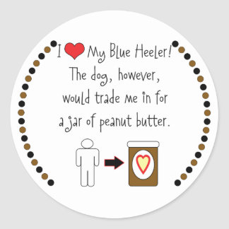My Blue Heeler Loves Peanut Butter Classic Round Sticker