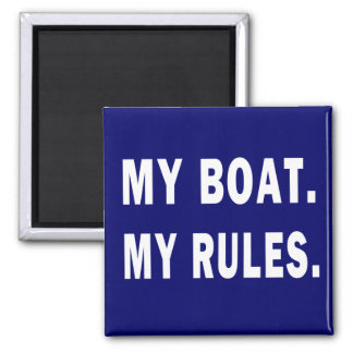 My Boat. My Rules - funny boating 2 Inch Square Magnet
