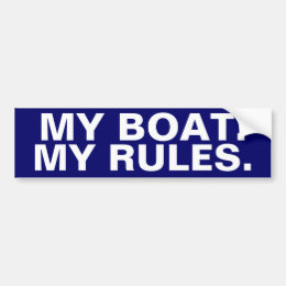 My Boat. My Rules - funny boating Bumper Sticker