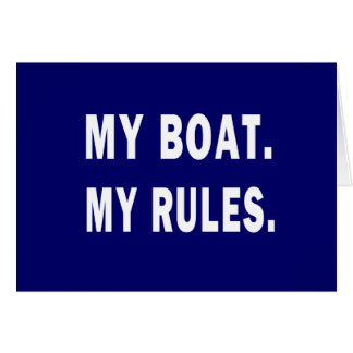 My Boat. My Rules - funny boating Cards