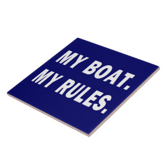 My Boat. My Rules - funny boating Ceramic Tile