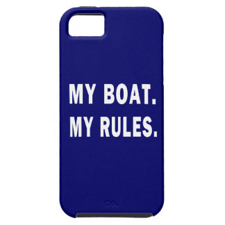 My Boat. My Rules - funny boating iPhone 5 Case