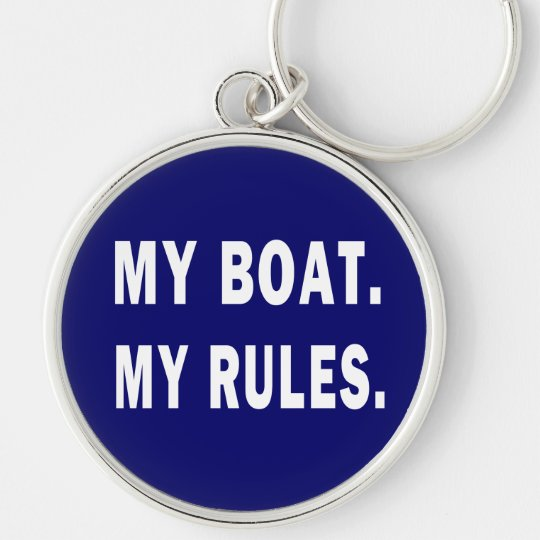 My Boat. My Rules - funny boating Keychain