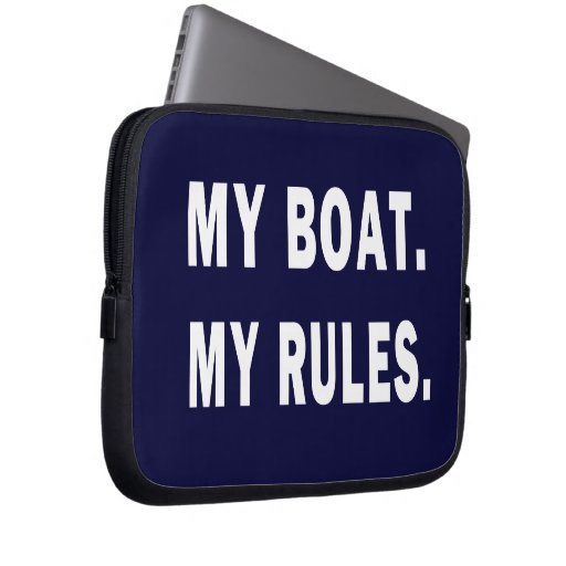 My Boat. My Rules - funny boating Laptop Sleeves