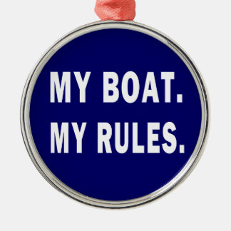 My Boat. My Rules - funny boating Metal Ornament