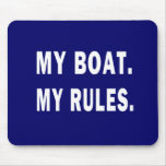 My Boat. My Rules - funny boating Mousepads