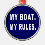 My Boat. My Rules - funny boating Christmas Tree Ornament
