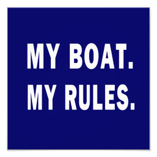My Boat. My Rules - funny boating Photo Print