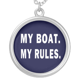 My Boat. My Rules - funny boating Silver Plated Necklace