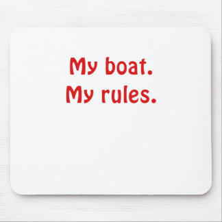 My Boat My Rules Mouse Pad