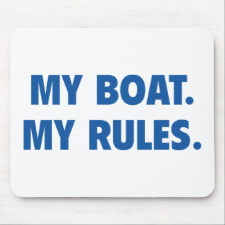 My Boat. My Rules. Mouse Pad