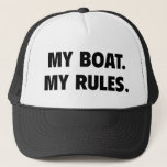 """My Boat. My Rules. Trucker Hat<br><div class=""""desc"""">My Boat. My Rules.</div>"""