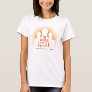 My Body Is A Temple 2 T-Shirt