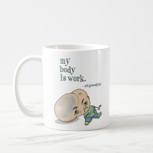My Body is Work Classic White Coffee Mug
