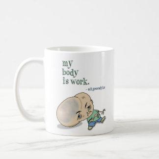 My Body is Work Coffee Mug