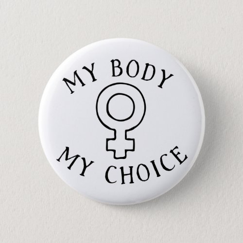 My Body My Choice Button