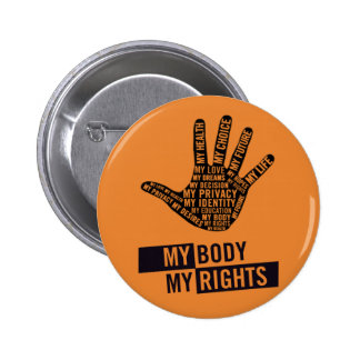My Body My Choice Women's Rights Button