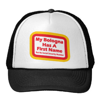 My bologna has a first name trucker hat
