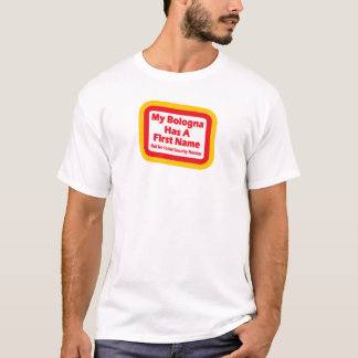 My bologna has a first name T-Shirt