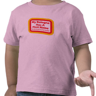 My bologna has a first name tshirt