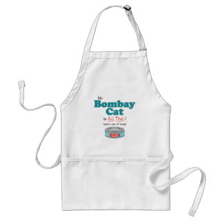 My Bombay Cat is All That! Funny Kitty Adult Apron
