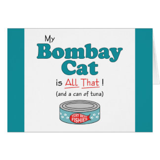 My Bombay Cat is All That! Funny Kitty Card