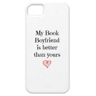 My Book Boyfriend is better than yours iPhone SE/5/5s Case