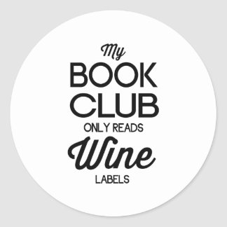 My Book Club Only Reads Wine Labels Classic Round Sticker