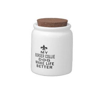 My Border Collie Dog Make Life Better Candy Jar