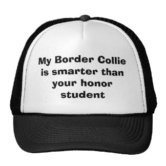 My Border Collie is smarter than your honor stu... Trucker Hat
