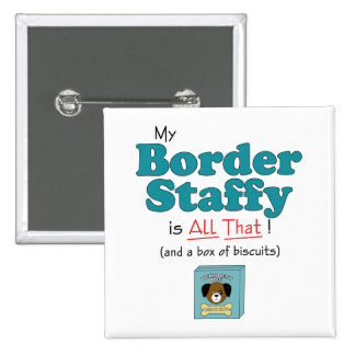 My Border Staffy is All That! 2 Inch Square Button