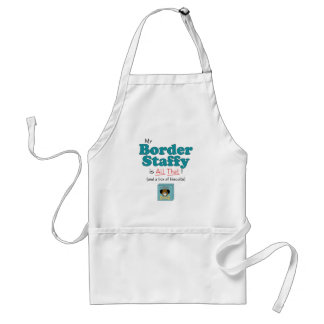 My Border Staffy is All That! Adult Apron