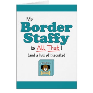 My Border Staffy is All That! Card