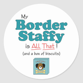 My Border Staffy is All That! Classic Round Sticker