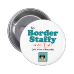 My Border Staffy is All That! Pinback Buttons