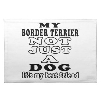 My Border Terrier Not Just A Dog Place Mats