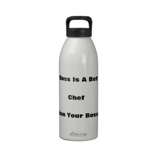 My Boss Is A Better Chef Than Your Boss! Water Bottles