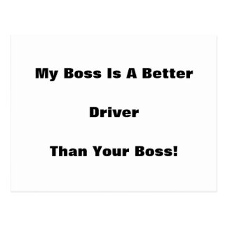 My Boss Is A Better Driver Than Your Boss! Postcard