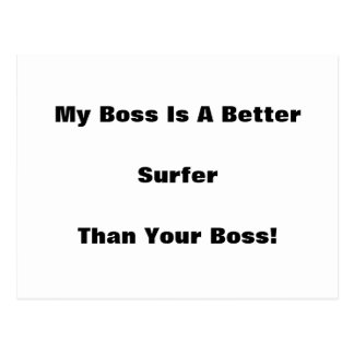 My Boss Is A Better Surfer Than Your Boss Postcard