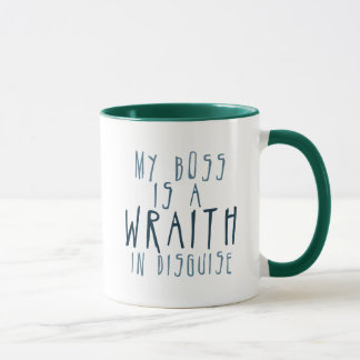 My Boss Is a Wraith In Disguise Mug